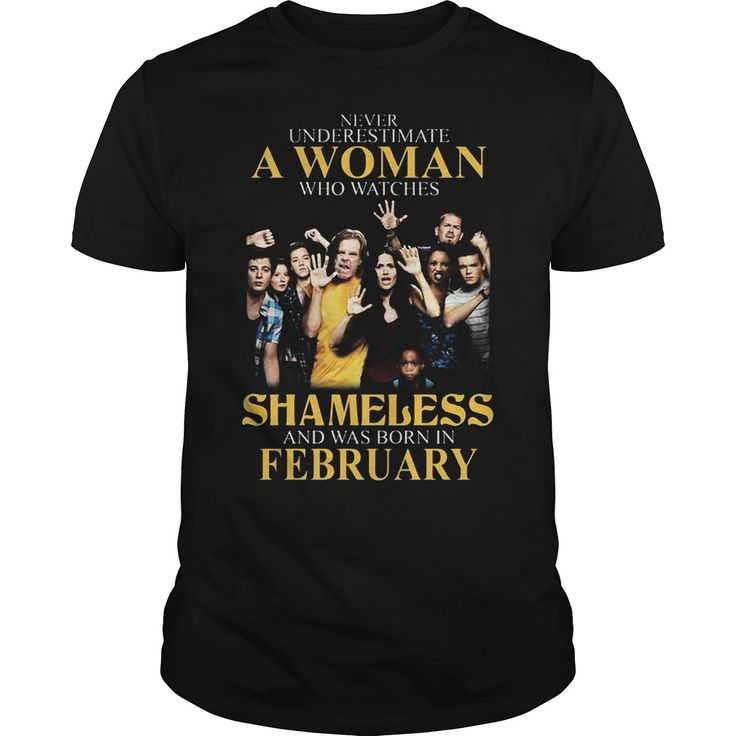 Never Underestimate A Woman Who Watches Shameless And Was Born In February Shirt, Hoodie, Sweater, Longsleeve T-Shirt   Never Underestimate A Woman Who Watches Shameless And Was Born In February Shirtis perfect shirt for who love Never Underestimate A Woman Who Watches Shameless And Was Born In February. This shirt is designed based on Never Underestimate A Woman Who Watches Shameless And Was Born In Februaryby 100% cotton, more color and style: t-shirt, hoodie, sweater,