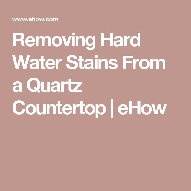 Removing Hard Water Stains From A Quartz Countertop How To Clean Countertops Remove