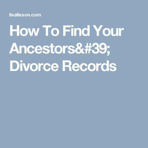 How To Find Your Ancestors Divorce Records