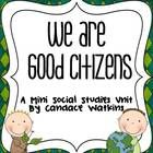 This unit is a great additional resource to help drive home the importance of being a good citizen.