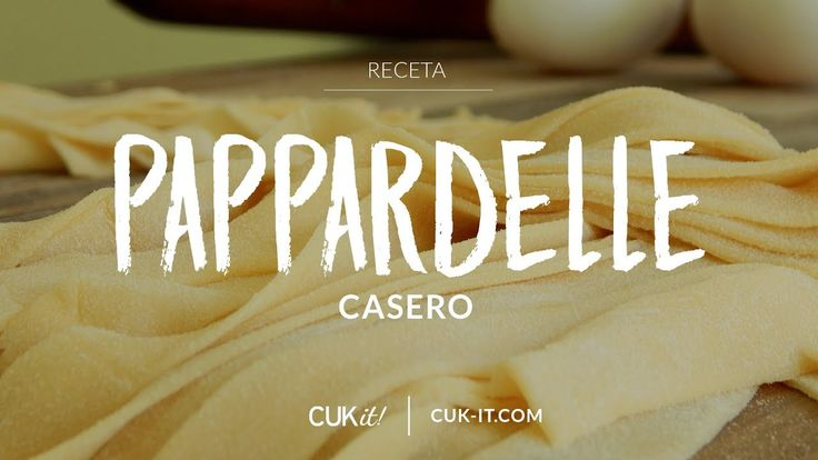 Receta de Pappardelle Casero - CUKit!