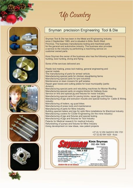 Snyman Engineering, Tool & Die, Up Country
