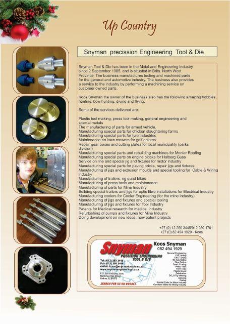 Snyman Engineering, Tool & Die, Up Country