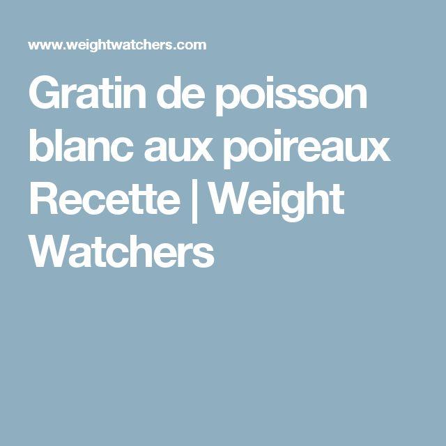 Gratin de poisson blanc aux poireaux Recette   Weight Watchers