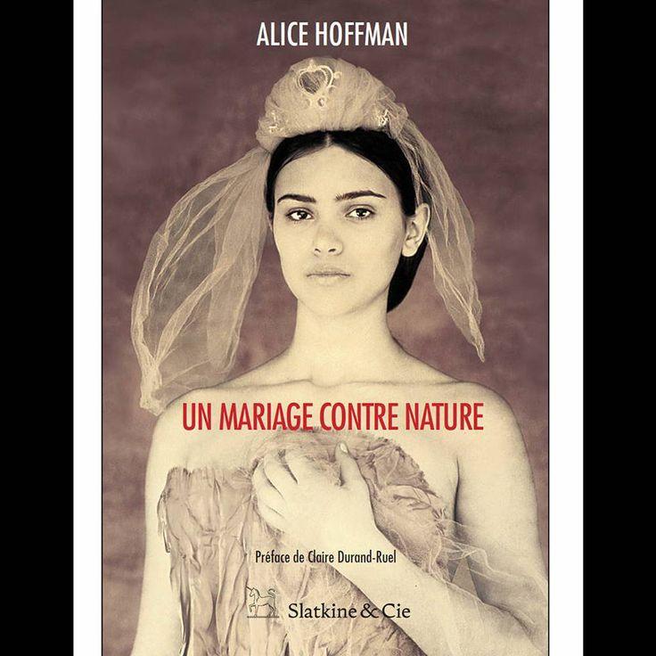 « Un mariage contre nature » de Alice Hoffman (Slatkine & cie)