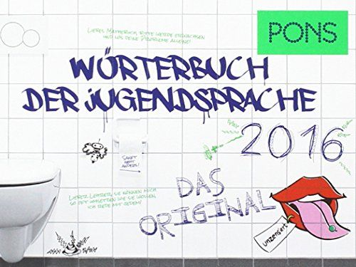 PONS Wörterbuch der Jugendsprache 2016: Das Original null ...