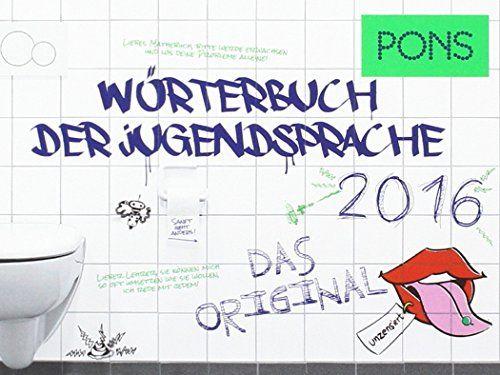 PONS Wörterbuch der Jugendsprache 2016: Das Original null http://www.amazon.de/dp/3120101397/ref=cm_sw_r_pi_dp_OaQEwb0WKJ4Z3
