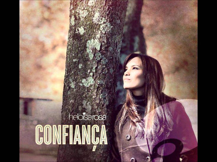 Heloísa Rosa - Olhar Para O Alto (CD Confiança - Lançamento 2011)