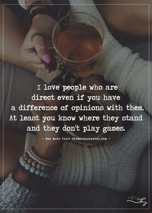 I love people who are direct... - https://themindsjournal.com/i-love-people-who-are-direct-2/