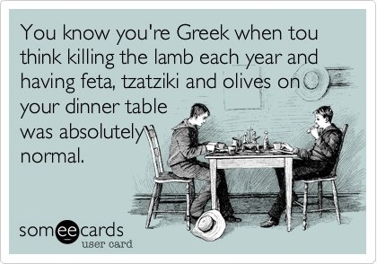 You know you're Greek when...