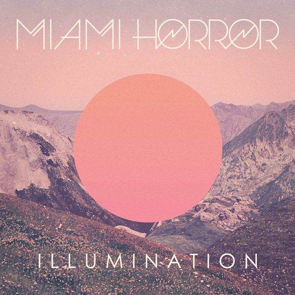 Miami Horror - Illumination, This would also be a nice album on vinyl.