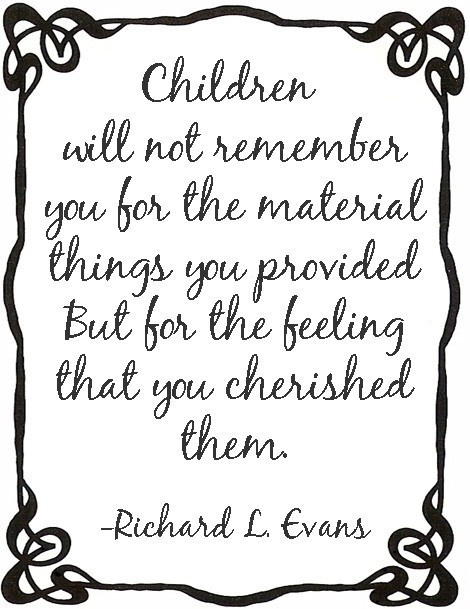 and most importantly I hope they remember me for the Truth that I taught them and how I lived it out...trying my best to be a Godly Mom who shows them how to love God and worship Him the rest of their lives! <3