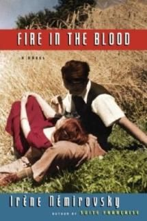 What are the Best Books to Read in Spring?: 'Fire in the Blood' by Irène Némirovsky