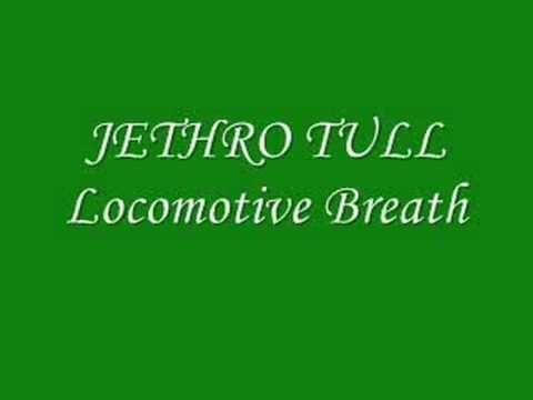 Jethro Tull- Locomotive Breath  wait for it...wait for it...wait for it... :45sec ah there it is ))
