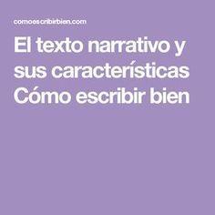 El texto narrativo y sus características Cómo escribir bien