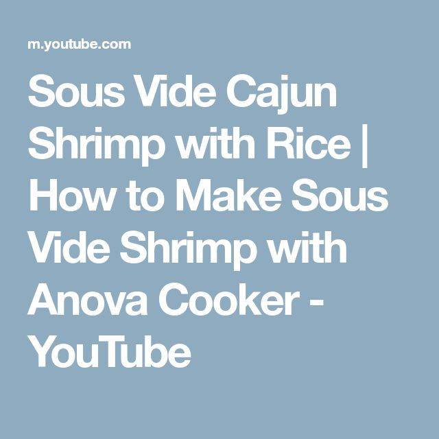 Sous Vide Cajun Shrimp with Rice | How to Make Sous Vide Shrimp with Anova Cooker - YouTube