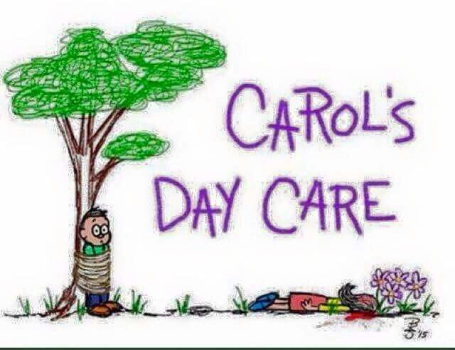 Carol's day care/ The Walking Dead. Just laughed liked a loony.