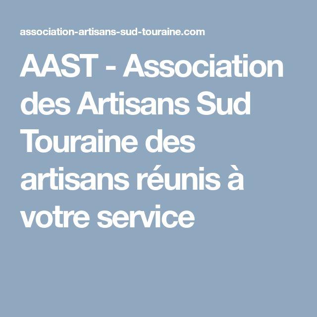 AAST - Association des Artisans Sud Touraine des artisans réunis  à votre service