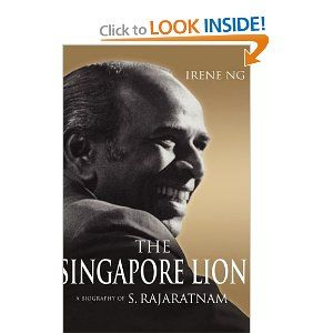 """Amazon.com: The Singapore Lion: A Biography of S. Rajaratnam (9789814279512): Irene Ng: BooksRajaratnam is one of the founding fathers of modern Singapore. He was Singapore's first and longest serving foreign minister. He was a rebel and a revolutionary. He was an intellectual and a man of action. In this wonderful book, Irene Ng tells the story of this remarkable leader of Singapore. I found the book both enjoyable and insightful."""" - Tommy Koh, Ambassador-At-Large, Singapore"""