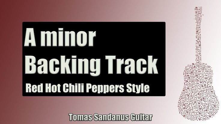Backing Track in A Minor Red Hot Chili Peppers Style with Chords and A Minor Pentatonic Scale