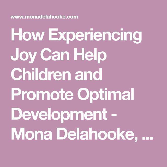 How Experiencing Joy Can Help Children and Promote Optimal Development - Mona Delahooke, Ph.D. - Pediatric Psychologist - California