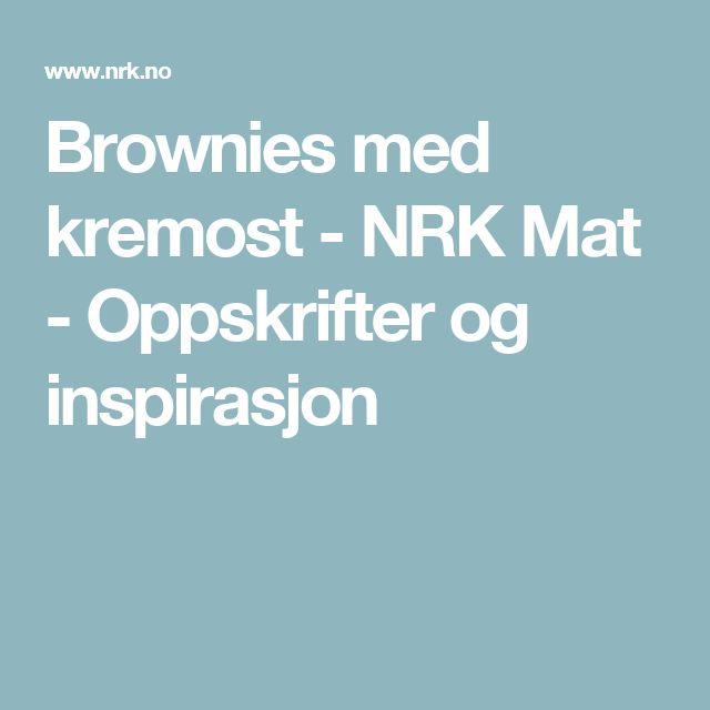 Brownies med kremost - NRK Mat - Oppskrifter og inspirasjon
