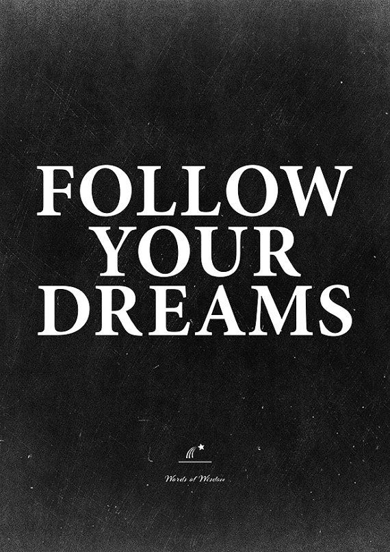 Follow your dreams. Printable poster for a daily inspiration.
