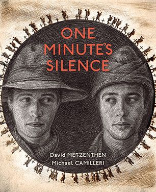 One Minute's Silence - David Metzenthen, illustrated by Michael Camilleri - 9781743316245 - Allen & Unwin - Australia