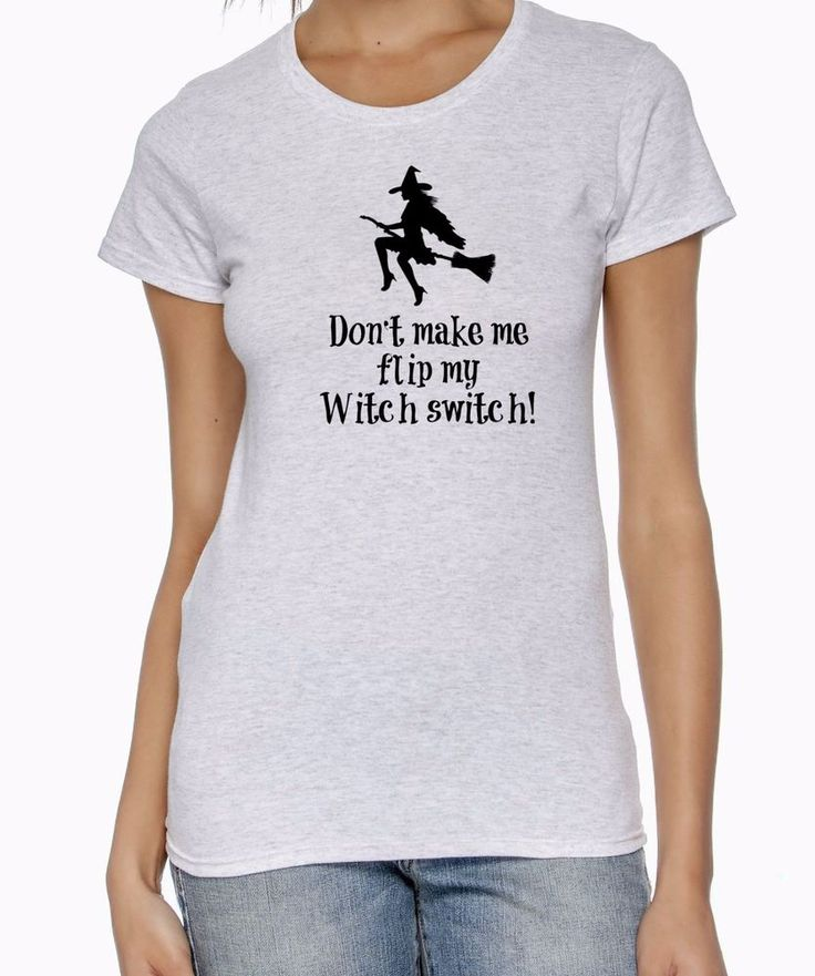 funny witch halloween t shirt dont make me flip my witch switch ladies halloween shirt - Halloween Shirts For Ladies