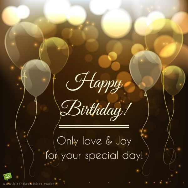 Happy Birthday! Only love & joy for your special day!