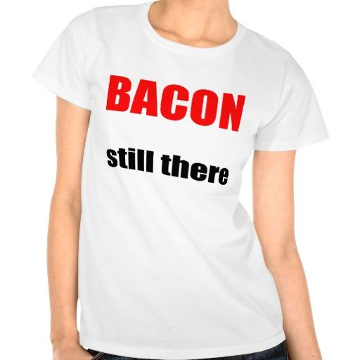 barely there bacon shirt fun entertainment goat ye  http://www.zazzle.com/barely_there_bacon_shirt_fun_entertainment_goat_ye-235997085031616011?rf=238611650347491666