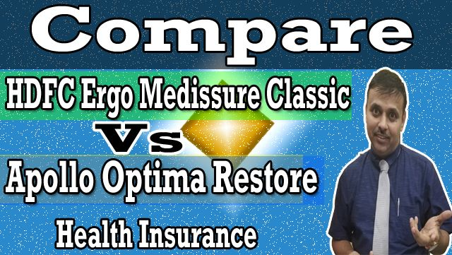 Hdfc Ergo Medissure Classic Vs Apollo Optima Restore Health
