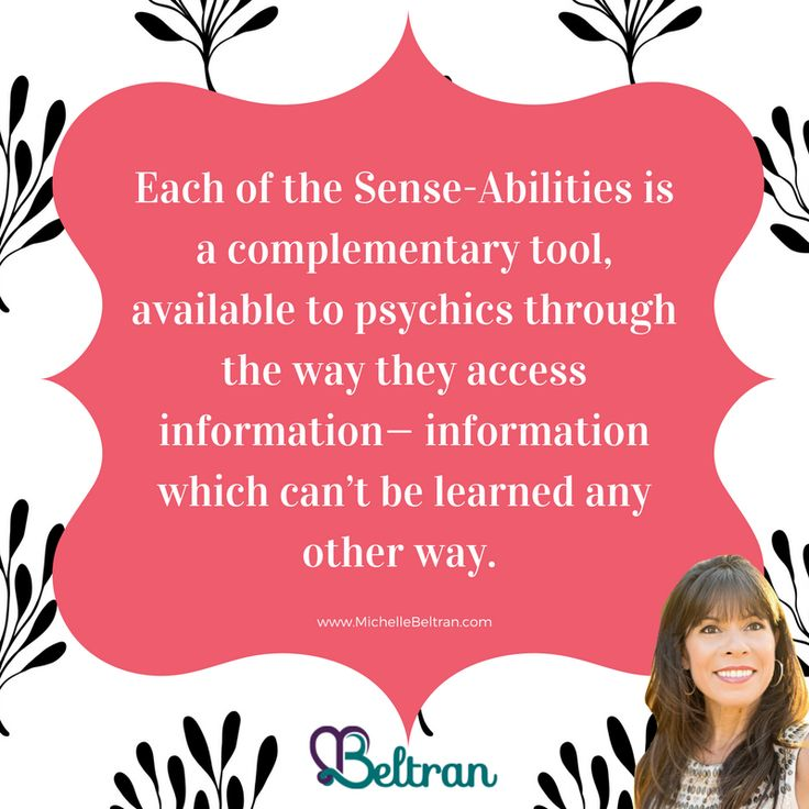 Each of the Sense-Abilities is a complementary tool, available to psychics through the way they access information - information which can't be learned any other way.