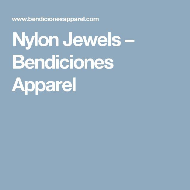 Nylon Jewels – Bendiciones Apparel