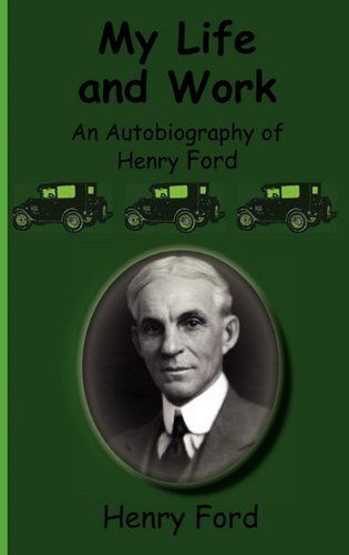 My Life and Work-An Autobiography of Henry Ford von Henry, Jr. Ford, http://www.amazon.de/dp/161743020X/ref=cm_sw_r_pi_dp_Al0Jrb1673Z7N