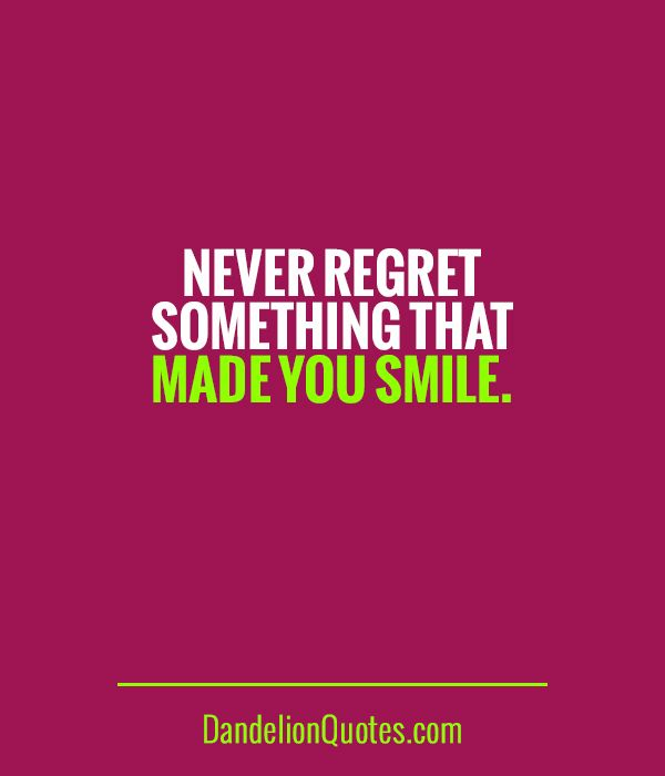 Never Regret Anything That Made You Smile Quote Tattoo: 17 Best Images About Happiness Quotes On Pinterest