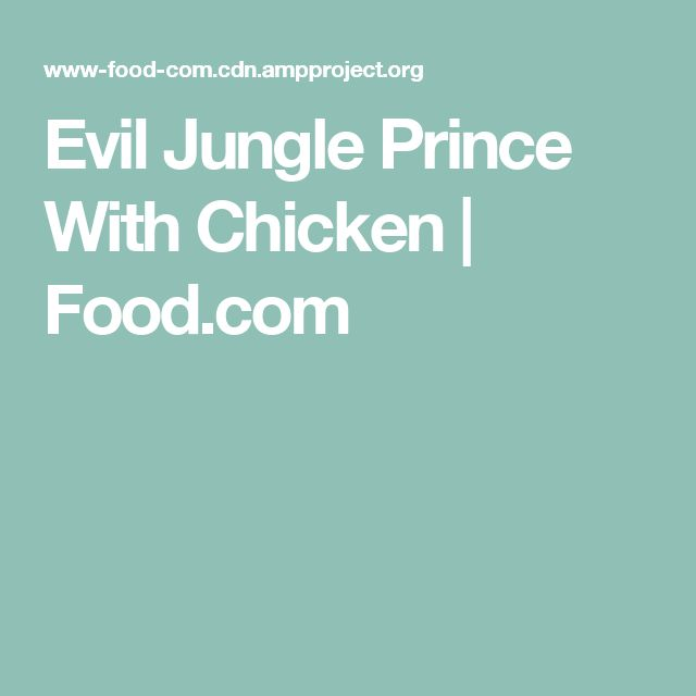 Evil Jungle Prince With Chicken | Food.com