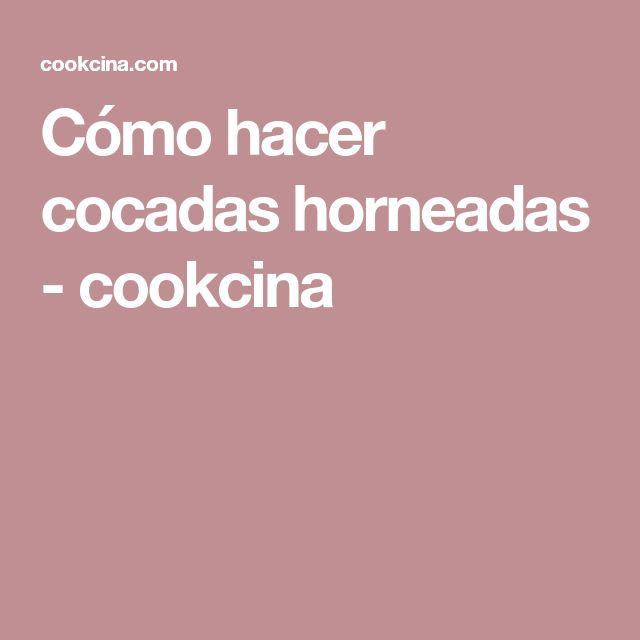 Cómo hacer cocadas horneadas - cookcina
