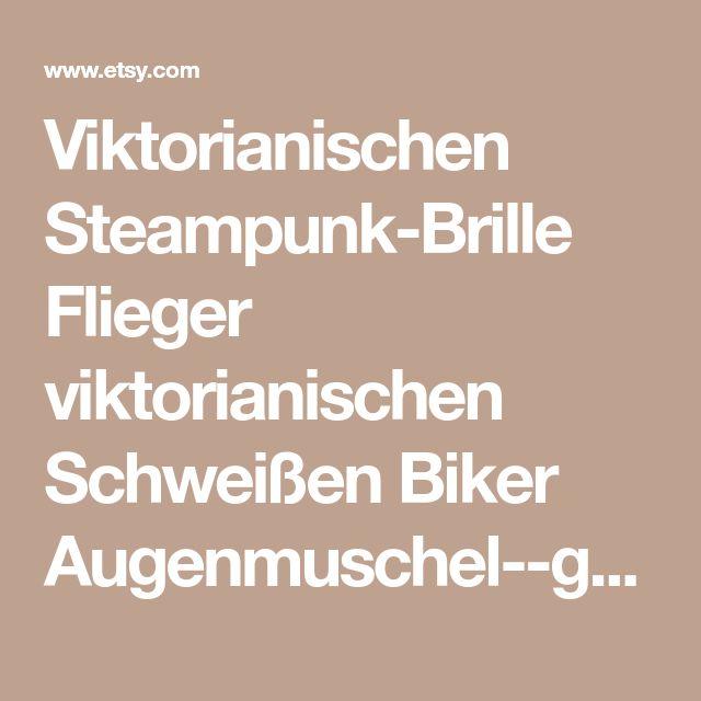 Viktorianischen Steampunk-Brille Flieger viktorianischen Schweißen Biker Augenmuschel--gcg