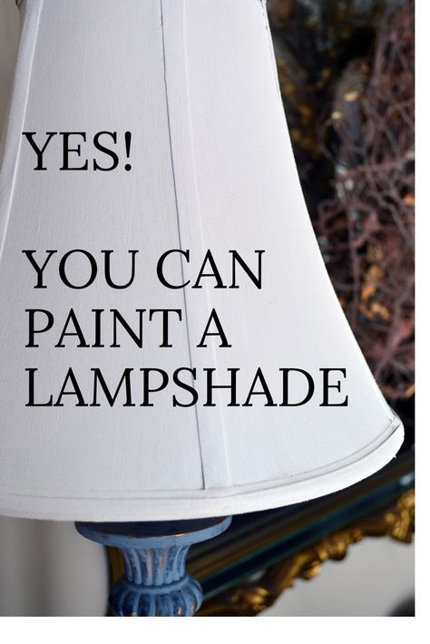 Yes You Can Paint A Lampshade Decorating Painting Lamp Shades
