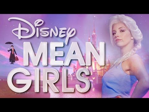"""She snow blasted me in the face...it was awesome."" DISNEY MEAN GIRLS: The Princess Burn Book (A Disney/Mean Girls Parody) - YouTube"
