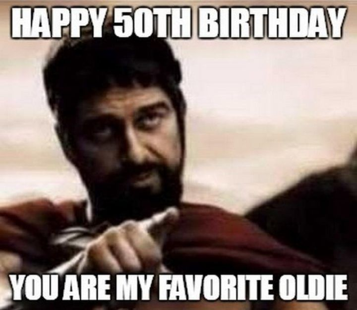 101 50th Birthday Memes To Make Turning The Happy Big 5 0 The Best 50th Birthday Quotes Happy 50th Birthday Happy 50th