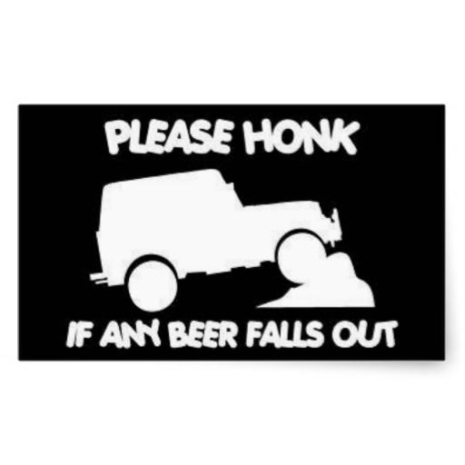 Please honk if beer falls out funny jeep sticker