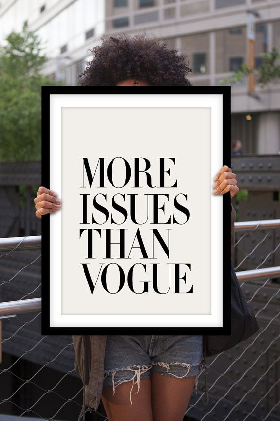 More Issues Than Vogue by TheMotivatedType on Etsy, www.motivatedtype.com Girly Wall Art Ideas, Typography Print, Retro Wall Art, Typographic Art Prints, Wall Art Decor, Posters for Sale, Inspirational Wall Art, Quote Posters, Ikea Wall Art