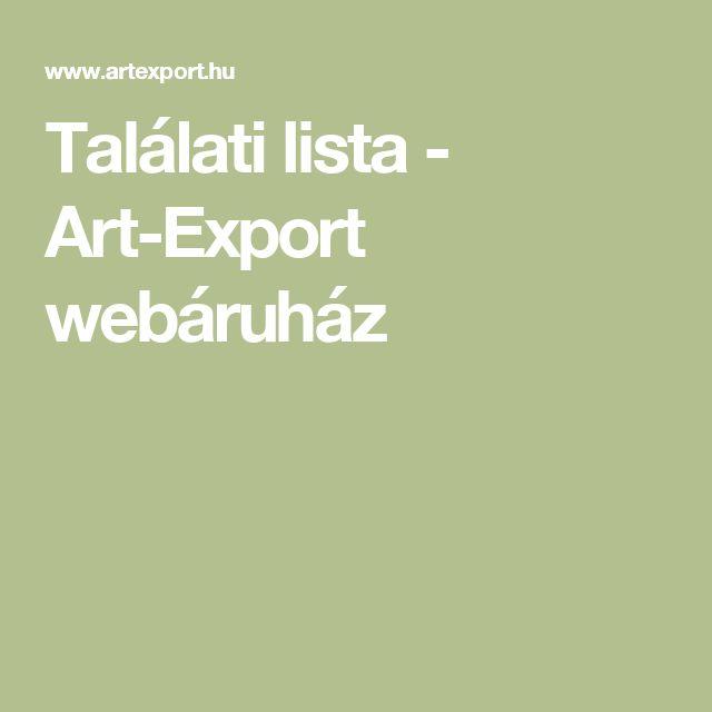 Találati lista - Art-Export webáruház