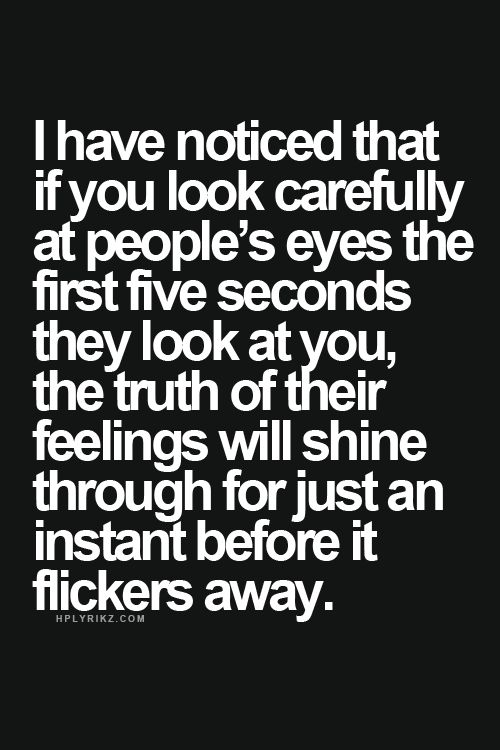 I've always felt like people's eyes tell a story. I'm deeply attracted to someone who's eyes capture my heart.