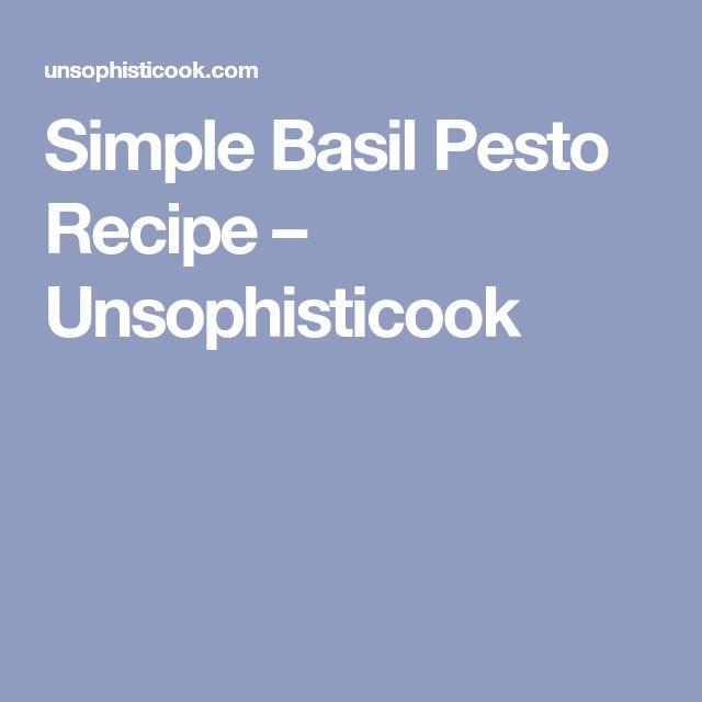 Simple Basil Pesto Recipe – Unsophisticook