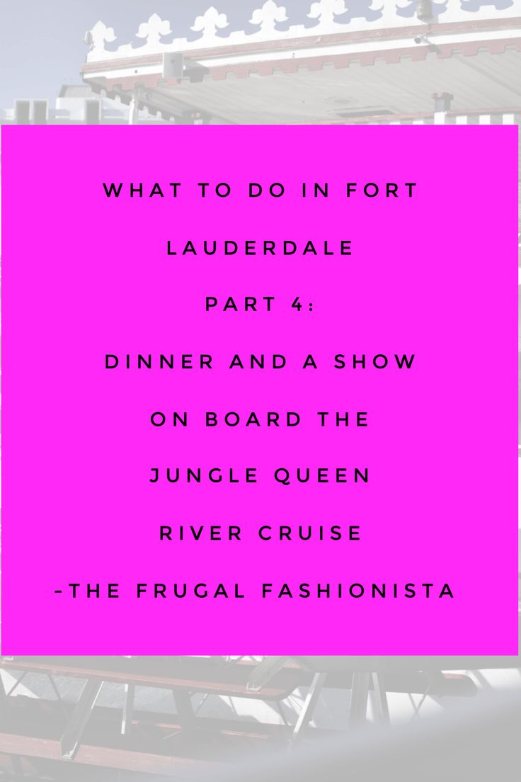 The Frugal Fashionista: What to do in Fort Lauderdale Part 4: Dinner and a Show on Board the Jungle Queen River Cruise