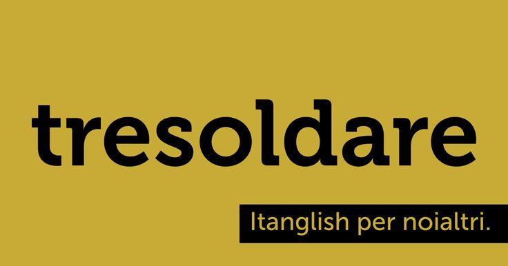 Tresoldare (#threshold). Oltre ogni limite. #itanglish