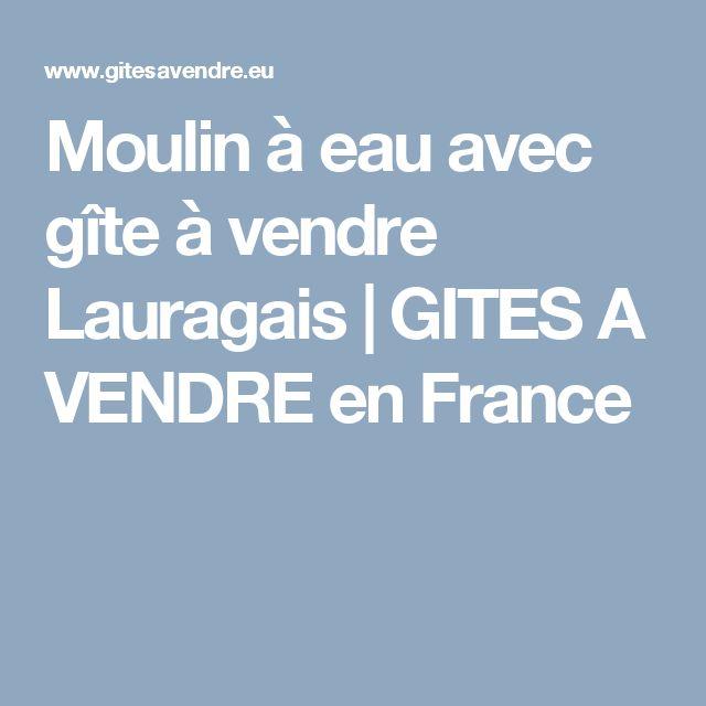 Moulin à eau avec gîte à vendre Lauragais | GITES A VENDRE en France